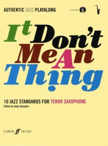 It Don't Mean A Thing: Tenor Saxophone - 10 standardów jazzowych na saksofon tenorowy (+ płyta CD)