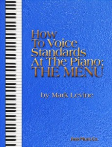 How To Voice Standards At The Piano: The Menu - Mark Levine - szkoła harmonizacji standardów jazzowych