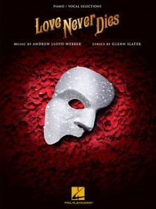 Andrew Lloyd Webber: Love Never Dies - Vocal Selections - muzyka z musicalu Love Never Dies na głos i fortepian