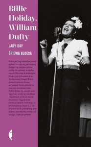 Lady Day śpiewa bluesa - Billie Holiday - autobiografia