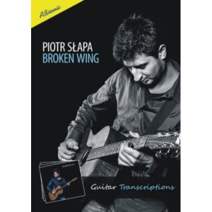 Piotr Słapa - Broken Wing - guitar transcriptions (+ płyta CD)