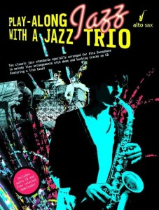 Play-Along Jazz With A Jazz Trio - Alto Saxophone - nuty na saksofon altowy na trio jazzowe (+ audio online)