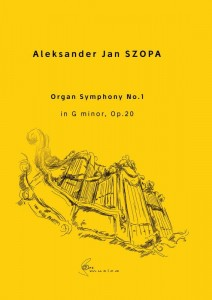 Organ Symphony No. 1 in G minor, Op. 20 - nuty na organy - Aleksander Jan Szopa