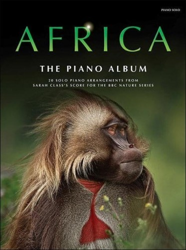 Sarah Class: Africa - The Piano Album - muzyka do serialu BBC Afryka