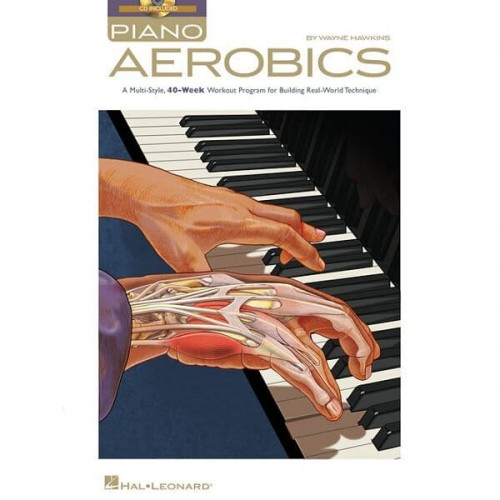 Piano Aerobics - 40-Week Workout Program for Building Real-World Technique - Wayne Hawkins - szkoła gry na pianinie (+ płyta CD)