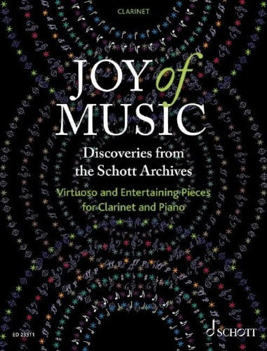 Joy of Music: Discoveries from the Schott Archives - Virtuoso and Entertaining Pieces for Clarinet and Piano