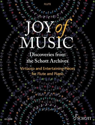 Joy of Music: Discoveries from the Schott Archives - Virtuoso and Entertaining Pieces for Flute and Piano