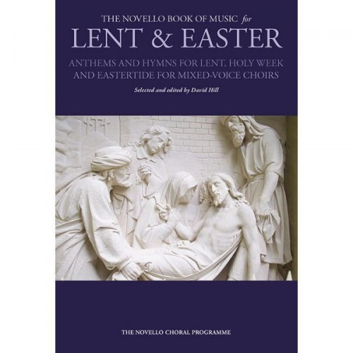 The Novello Book Of Music For Lent & Easter - David Hill - nuty na chór SATB - księgarnia muzyczna Alenuty.pl