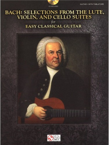 Bach J.S. - Selections from the Lute, Violin and Cello Suites for Easy Classical Guitar - nuty i tabulatura na gitarę (+ płyta CD)