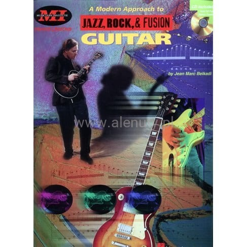 A Modern Approach to Jazz Rock & Fusion Guitar - Jean Marc Belkadi