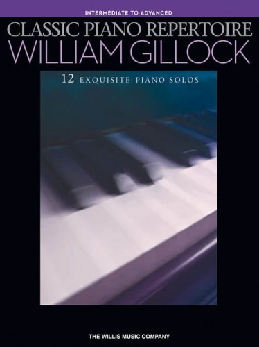 Classic Piano Repertoire (Intermediate to Advanced): William Gillock - 12 exquisite piano solos - nuty na fortepian