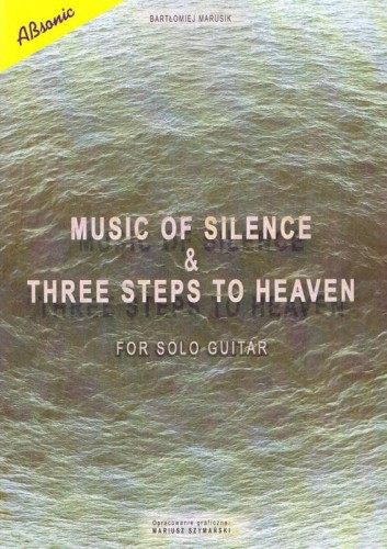 Music of silence & three steps to heaven for solo guitar - Marusik