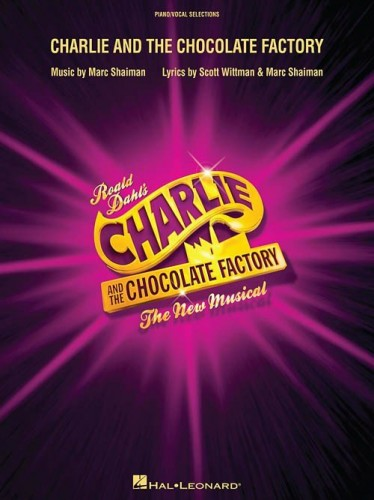 Charlie And The Chocolate Factory - The New Musical - nuty piosenek na głos, fortepian i gitarę z musicalu Charlie i fabryka czekolady