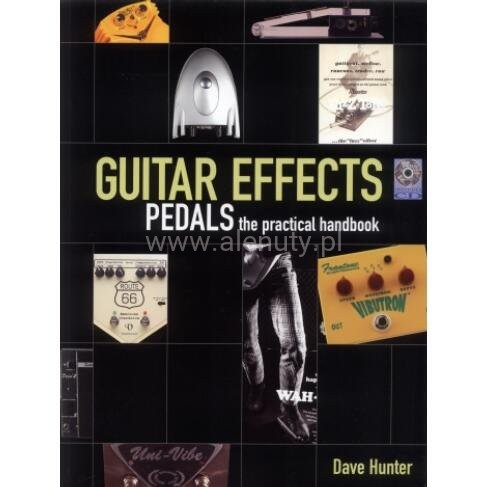 Guitar Effects Pedals The Practical Handbook - Dave Hunter